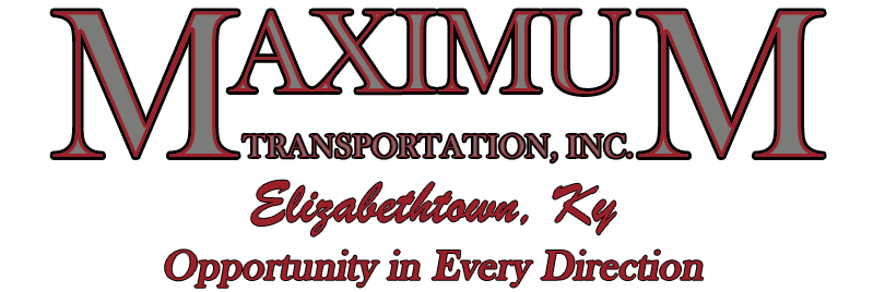 Maximum Transportation Inc. | 5870 S. Wilson Rd. | Elizabethtown, KY 42701 | Toll Free: (888) 889-5660, Office: (270) 769-2979, Fax: (270) 769-4679